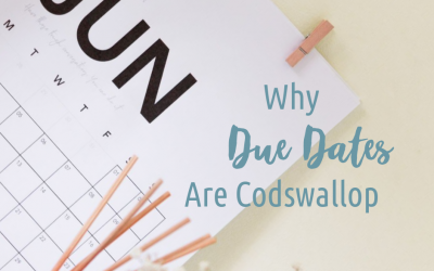 Why Due Dates Are Codswallop