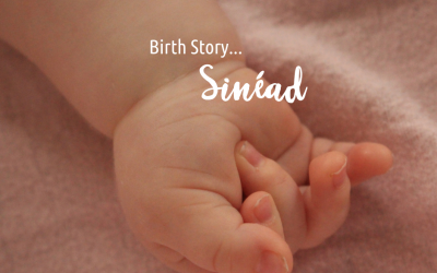 Sinéad's Birth Story