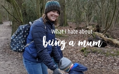 What I Hate About Being a Mum